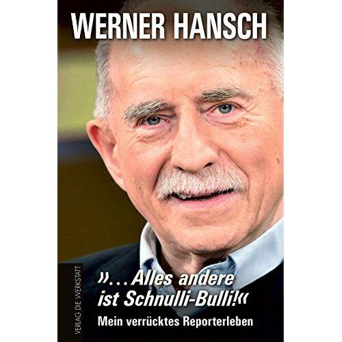 Werner Hansch - »... Alles andere ist Schnulli-Bulli!«: Mein verrücktes Reporterleben - Preis vom 05.09.2020 04:49:05 h