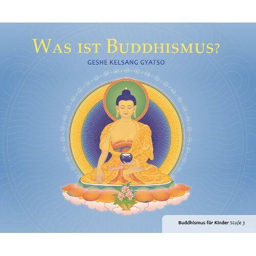 Gyatso, Geshe Kelsang - Was ist Buddhismus? - Preis vom 13.11.2019 05:57:01 h