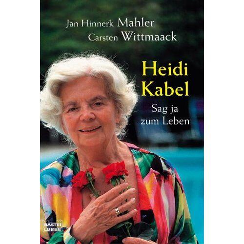 Mahler, Jan H. - Heidi Kabel. Sag ja zum Leben. - Preis vom 20.10.2020 04:55:35 h