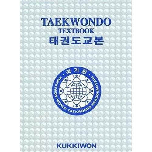 Kukkiwon World Taekwondo Headquarters - Kukkiwon Taekwondo Textbook - Preis vom 19.10.2019 05:00:42 h