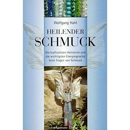 Wolfgang Hahl - Heilender Schmuck - Preis vom 14.05.2021 04:51:20 h