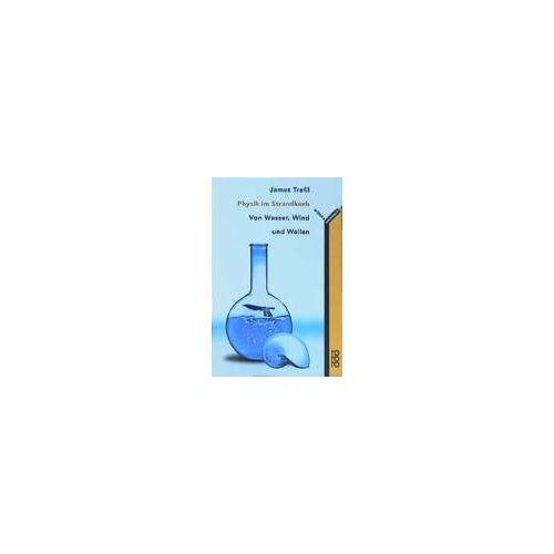 Trefil, James S. - Physik im Strandkorb. Von Wasser, Wind und Wellen. - Preis vom 22.10.2020 04:52:23 h