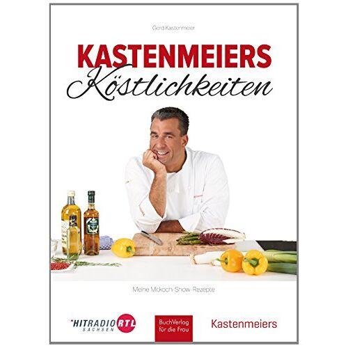 Gerd Kastenmeier - Kastenmeiers Köstlichkeiten: Meine Mitkoch-Show-Rezepte - Preis vom 26.02.2021 06:01:53 h