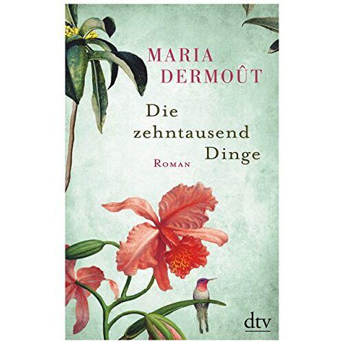 Maria Dermoût - Die zehntausend Dinge: Roman - Preis vom 28.02.2021 06:03:40 h