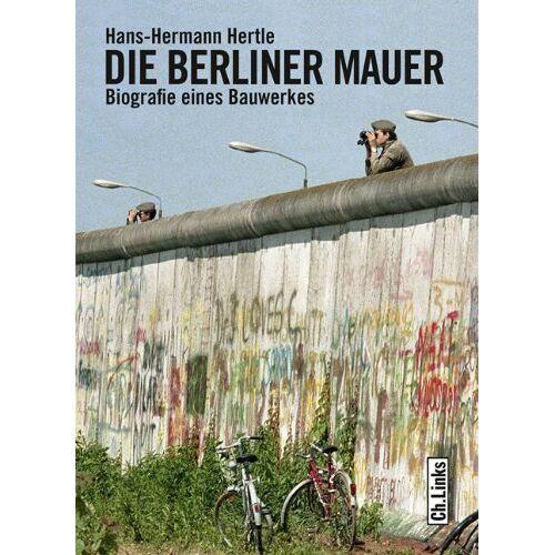 Hans-Hermann Hertle - Die Berliner Mauer: Biographie eines Bauwerks: Biografie eines Bauwerkes - Preis vom 08.05.2021 04:52:27 h