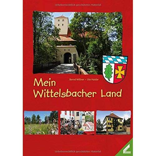 Ute Haidar - Mein Wittelsbacher Land - Preis vom 20.10.2020 04:55:35 h