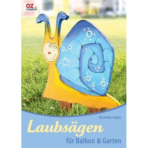 Dorothée Vogler - Laubsägen für Balkon & Garten - Preis vom 06.09.2020 04:54:28 h