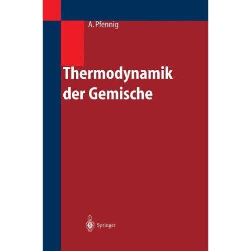 Andreas Pfennig - Thermodynamik der Gemische - Preis vom 12.05.2021 04:50:50 h
