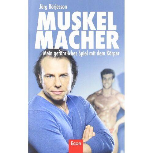 Jörg Börjesson - Muskelmacher: Mein gefährliches Spiel mit dem Körper - Preis vom 20.10.2020 04:55:35 h