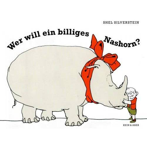 Shel Silverstein - Wer will ein billiges Nashorn? - Preis vom 14.05.2021 04:51:20 h
