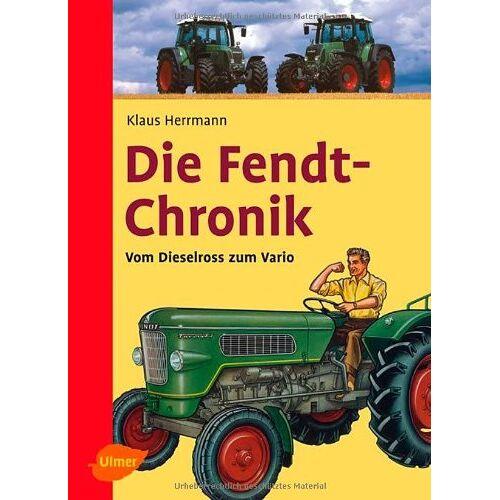 Klaus Herrmann - Die Fendt-Chronik: Vom Dieselross zum Vario - Preis vom 05.09.2020 04:49:05 h