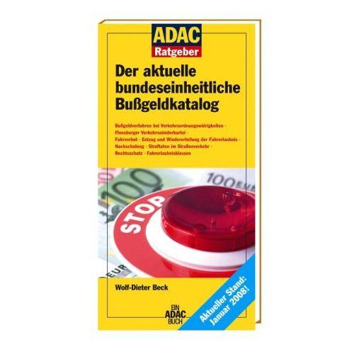 Wolf-Dieter Beck - Der aktuelle bundeseinheitliche Bußgeldkatalog - Preis vom 08.04.2021 04:50:19 h