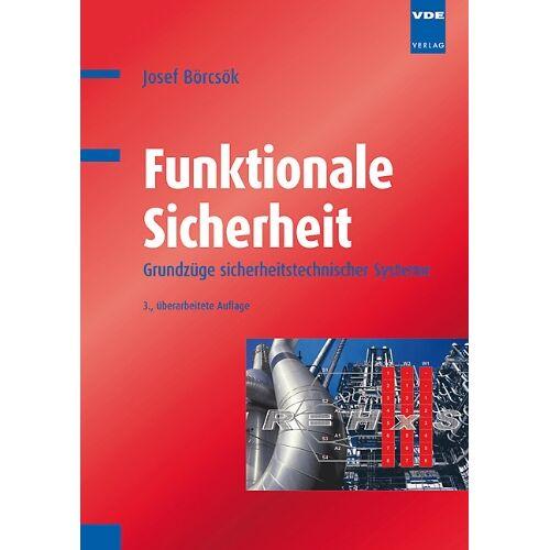 Josef Börcsök - Funktionale Sicherheit: Grundzüge sicherheitstechnischer Systeme - Preis vom 11.04.2021 04:47:53 h