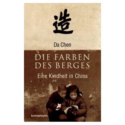 Da Chen - Die Farben des Berges. Eine Kindheit in China - Preis vom 18.04.2021 04:52:10 h