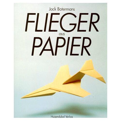 Jack Botermans - Flieger aus Papier - Preis vom 07.05.2021 04:52:30 h
