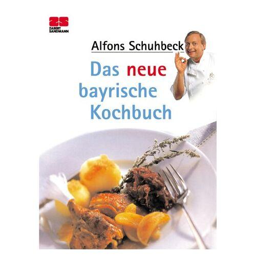 Alfons Schuhbeck - Zabert Sandmann Taschenbücher, Nr.11, Das neue bayrische Kochbuch - Preis vom 18.04.2021 04:52:10 h