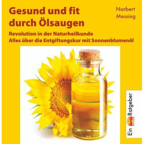 Norbert Messing - Gesund und fit durch Ölsaugen. Alles über die Entgiftungskur mit Sonnenblumenöl: Alles über die Entgiftungskur mit Sonnenblumenöl. Revolution in der ... Tips und zahlreichen Spezial-Rezepten! - Preis vom 09.05.2021 04:52:39 h