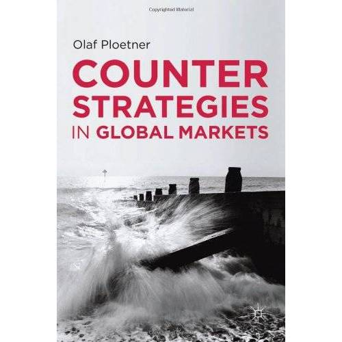 Olaf Plötner - Counter Strategies in Global Markets: Response and Defense - Preis vom 20.10.2020 04:55:35 h