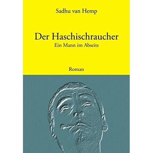 Hemp, Sadhu van - Der Haschischraucher: Ein Mann im Abseits - Preis vom 18.04.2021 04:52:10 h