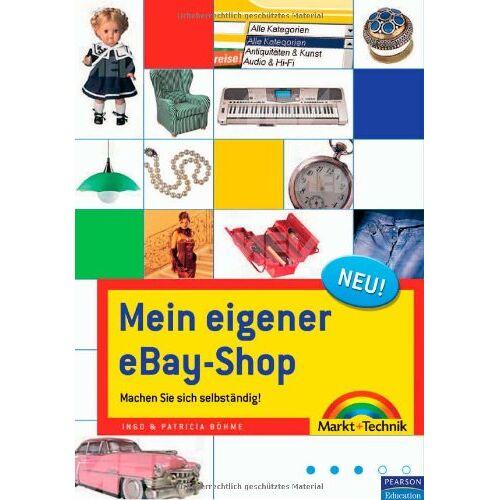 Ingo Böhme - Mein eigener eBay-Shop - So machen Sie sich selbstständig: Machen Sie sich selbstständig! (Sonstige Bücher M+T) - Preis vom 05.05.2021 04:54:13 h