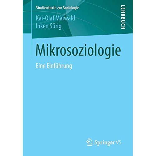 Kai-Olaf Maiwald - Mikrosoziologie: Eine Einführung (Studientexte zur Soziologie) - Preis vom 06.05.2021 04:54:26 h