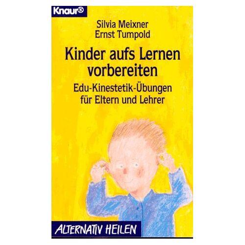 Silvia Meixner - Kinder aufs Lernen vorbereiten. EDU- Kinestetik für Eltern und Lehrer. - Preis vom 05.09.2020 04:49:05 h
