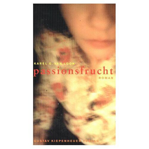 Loon, Karel G. van - Passionsfrucht - Preis vom 05.09.2020 04:49:05 h