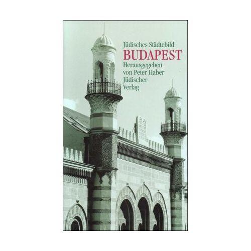 Peter Haber - Jüdisches Städtebild Budapest - Preis vom 21.10.2020 04:49:09 h