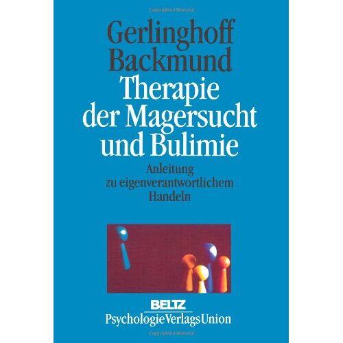 Herbert Gerlinghoff - Therapie der Magersucht und Bulimie. Anleitung zu eigenverantwortlichem Handeln - Preis vom 27.10.2020 05:58:10 h