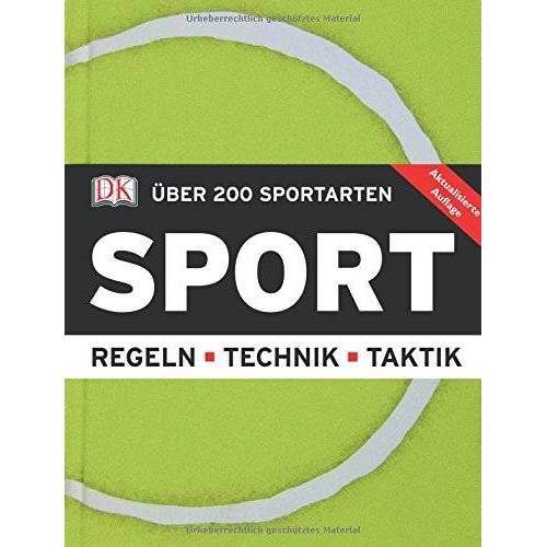 - Sport: Über 200 Sportarten. Regeln, Technik, Taktik - Preis vom 15.05.2021 04:43:31 h