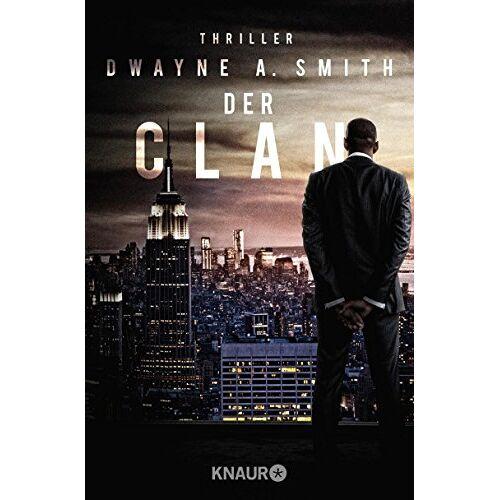 Smith, Dwayne A. - Der Clan: Thriller - Preis vom 20.10.2020 04:55:35 h