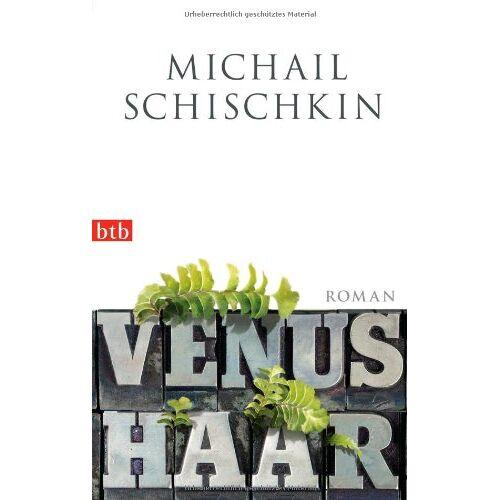 Michail Schischkin - Venushaar: Roman - Preis vom 06.03.2021 05:55:44 h