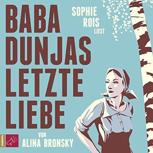 Alina Bronsky - Baba Dunjas letzte Liebe - Preis vom 06.05.2021 04:54:26 h
