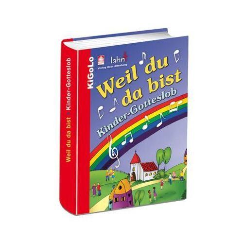 Patrick Dehm - Weil du da bist: Kinder-Gotteslob - Preis vom 23.02.2021 06:05:19 h