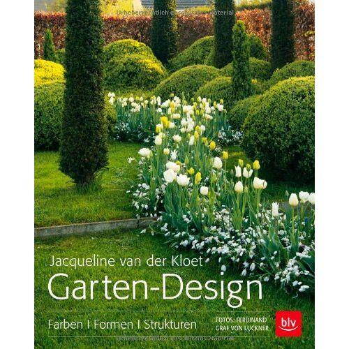 Kloet, Jacqueline Van Der - Garten-Design: Farben, Formen und Strukturen - Preis vom 09.12.2019 05:59:58 h
