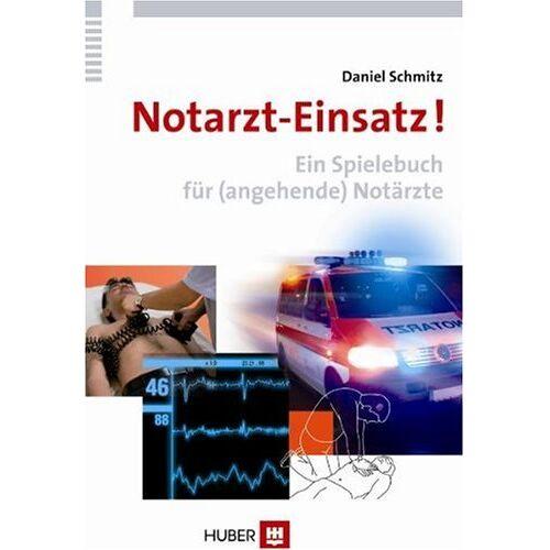 Daniel Schmitz - Notarzt-Einsatz! Ein Spielebuch für (angehende) Notärzte - Preis vom 27.02.2020 05:58:25 h