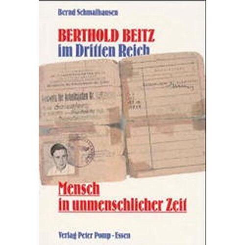 Bernd Schmalhausen - Berthold Beitz im Dritten Reich: Mensch in unmenschlicher Zeit - Preis vom 06.09.2020 04:54:28 h