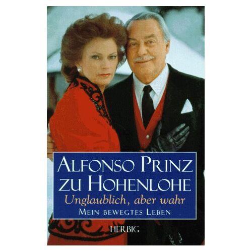 Hohenlohe, Alfonso Prinz zu - Unglaublich, aber wahr - Preis vom 26.01.2020 05:58:29 h