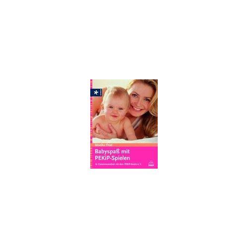Monika Thiel - Babyspaß mit PEKiP-Spielen: In Zusammenarbeit mit dem PEKiP-Verein e. V. - Preis vom 26.01.2021 06:11:22 h