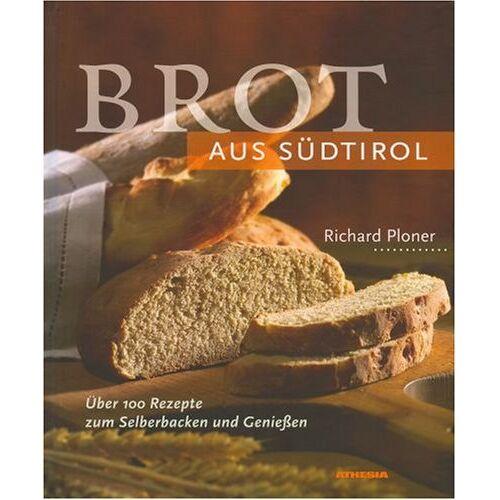 Richard Ploner - Brot aus Südtirol - Preis vom 20.10.2020 04:55:35 h