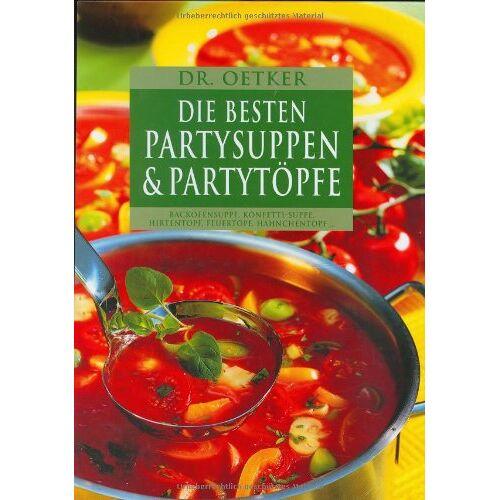 Oetker - Die besten Partysuppen und Partytöpfe - Preis vom 14.04.2021 04:53:30 h