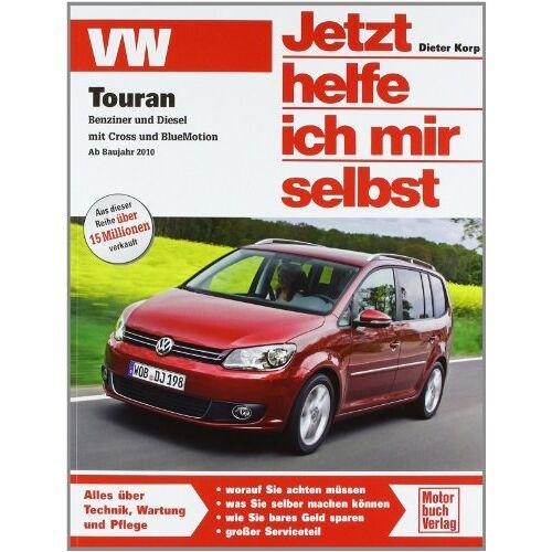 Dieter Korp - VW Touran: Benziner und Diesel inkl. Cross und BlueMotion (Jetzt helfe ich mir selbst) - Preis vom 20.10.2020 04:55:35 h