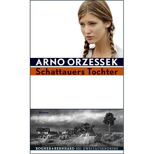 Arno Orzessek - Schattauers Tochter - Preis vom 27.10.2020 05:58:10 h