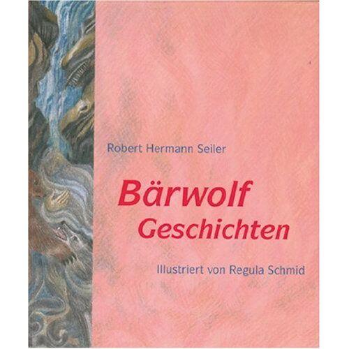 Seiler, Robert H - Bärwolf-Geschichten - Preis vom 21.10.2020 04:49:09 h