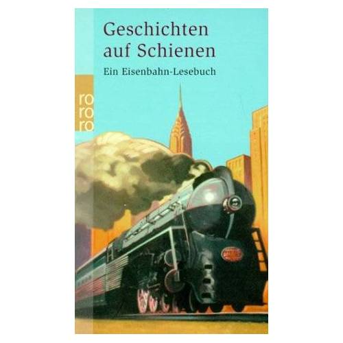 Marcus Gärtner - Geschichten auf Schienen. Ein Eisenbahn-Lesebuch. - Preis vom 12.05.2021 04:50:50 h