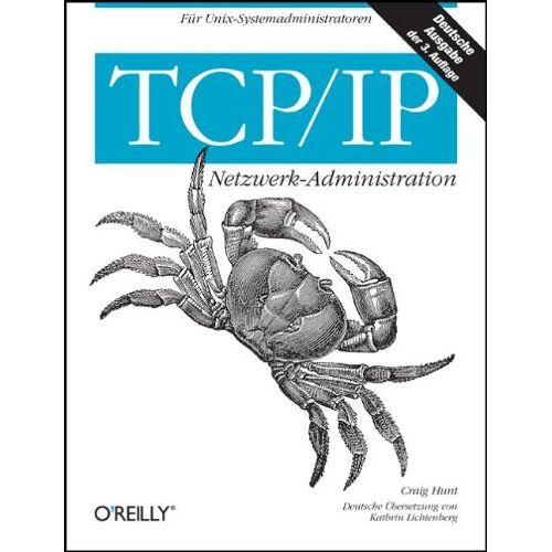 Craig Hunt - TCP/IP Netzwerk- Administration - Preis vom 21.09.2020 04:46:04 h