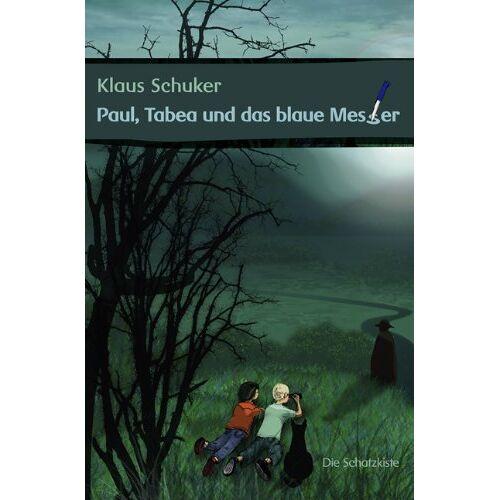 Klaus Schuker - Paul, Tabea und das blaue Messer - Preis vom 05.09.2020 04:49:05 h
