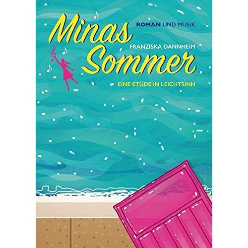 Franziska Dannheim - Minas Sommer: Eine Etüde in Leichtsinn - Buch & CD - Preis vom 12.04.2021 04:50:28 h