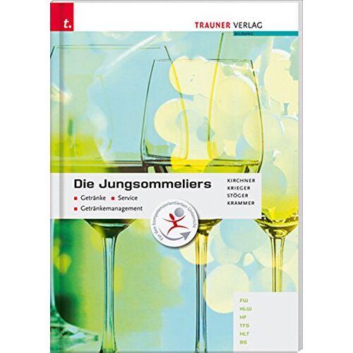 Jürgen Kirchner - Die Jungsommeliers: Getränke - Service - Getränkemanagement - Preis vom 13.05.2021 04:51:36 h