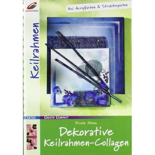 Nicole Menz - Dekorative Keilrahmen-Collagen: Aus Acrylfarben & Strukturpasten - Preis vom 05.06.2020 05:07:59 h